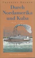Durch Nordamerika und Kuba : Reise-Tagebücher in Briefen 1849 - 1851