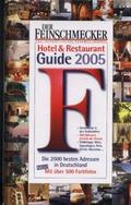 Der Feinschmecker Guide 2005. Hotels und Restaurants
