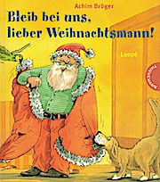 Bleib bei uns, lieber Weihnachtsmann!