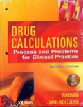 Drug Calculations. Mit CD-ROM. Process and Problems for Clinical Practice;
