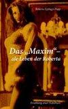 Das MAXIM-ale Leben der Roberta : [Erzählung einer Nobelhure]