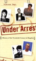Under Arrest: A History of the Twentieth Century in Mugshots;