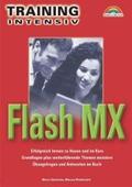 Flash MX - M+T Training intensiv . Erfolgreich lernen zu Hause und im Kurs