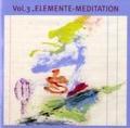 Basis-Meditationen: Basis-Meditationen 3. Elemente-Meditation. CD: Tl 3