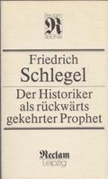 Der  Historiker als rückwärts gekehrter Prophet : Aufsätze und Vorlesungen zur Literatur