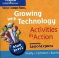 Growing with Technology Activities in Action Powered by Lesson Express: Blue Level