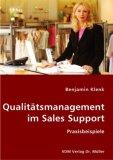 Qualitätsmanagement im Sales Support. Praxisbeispiele