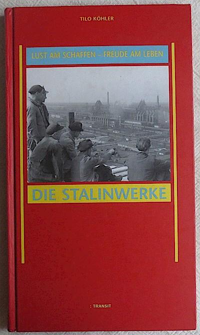 Lust am Schaffen, Freude am Leben. Die Stalinwerke
