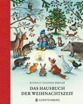 Das Hausbuch der Weihnachtszeit : Geschichten, Lieder und Gedichte