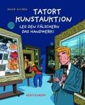Tatort Kunstauktion : leg den Fälschern das Handwerk!