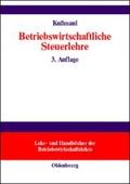 Betriebswirtschaftliche Steuerlehre (Lehr- und Handbücher der Betriebswirtschaftslehre)