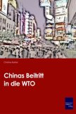 Chinas Beitritt in die WTO: Perspektiven und Strategien