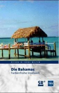 Die Bahamas - Farbenfrohe Inselwelt, 1 Videocassette