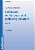 Kommunalverfassungsrecht Schleswig-Holstein: Kommunalverfassungsrecht Schleswig-Holstein II: Bd II;