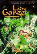 Lady Gorgel Band 1: Der Wald, der tanzte