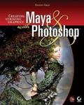 Creating Striking Graphics with Maya and Photoshop, w. CD-ROM