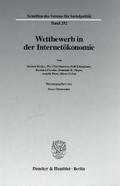Wettbewerb in der Internetökonomie. (Schriften des Vereins für Socialpolitik. Neue Folge; SVS 292)