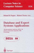 Database and Expert Systems Applications: 7th International Conference, Dexa '96, Zurich, Switzerland, September 9 - 13, 1996. Proceedings: International ... 7th (Lecture Notes in Computer Science)