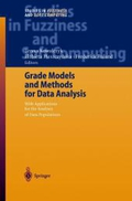 Grade Models and Methods for Data Analysis: With Applications for the Analysis of Data Populations (Studies in Fuzziness and Soft Computing,)