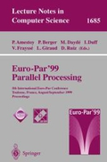 Euro-Par '99 Parallel Processing: 5th International Euro-Par Conference, Toulouse, France, August 31 - September 3, 1999, Proceedings: Fifth International ... (Lecture Notes in Computer Science)