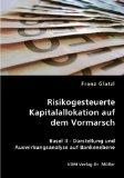Risikogesteuerte Kapitalallokation auf dem Vormarsch: Basel II - Darstellung und Auswirkungsanalyse auf Bankenebene