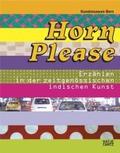 Horn Please. Erzählen in der zeitgenössischen indischen Kunst; deutsche Ausg