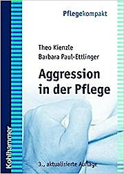 Aggression in der Pflege: Umgangsstrategien für Pflegebedürftige und Pflegepersonal;