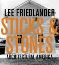 Lee Friedlander: Sticks and Stones: Architectural America;
