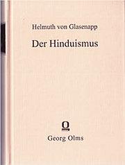 Der Hinduismus; Religion und Gesellschaft im heutigen Indien