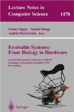 Evolvable Systems: From Biology to Hardware: Second International Conference, ICES '98, Lausanne, Switzerland, September 23 - 25, 1998, Proceedings (Evolvable Systems)