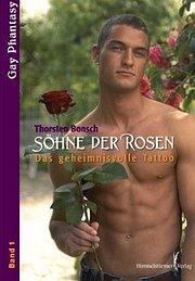 Söhne der Rosen. Gay Phantasy 1