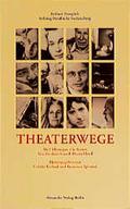 Theaterwege : von Frankreich nach Deutschland , [Wege des französischen und deutschen Theaters seit 1950]