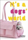 It's a Dog´s World (Dogs);