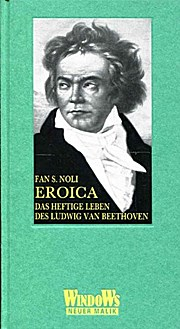 Eroica : das heftige Leben des Ludwig van Beethoven.: