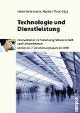 Technologie und Dienstleistung: Innovationen in Forschung, Wissenschaft und Unternehmen  Beiträge der 7. Dienstleistungstagung des BMBF;