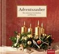 Adventszauber: Die schönsten Geschichten und Bräuche;