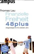 Finanzielle Freiheit 48plus: Anlagestrategien für Ihre schönsten Jahre;