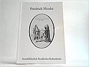 Friedrich Nicolai : Leben u. Werk , Ausstellung zum 250. Geburtstag, 7. Dezember 1983 - 4. Februar 1984, Staatsbibliothek Preuss. Kulturbesitz