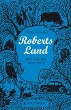 Roberts Land: Eine Familiengeschichte