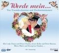 Werde mein!: Von Traumhochzeiten und Hochzeitsträumen