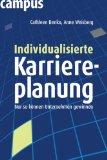 Individualisierte Karriereplanung: Nur so können Unternehmen gewinnen!