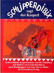 Schlipperdibix sagt der Kasper. Kasperlestücke mit Kasperlepuppen von Lotte Sivers-Hahn