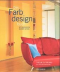 Das Farbdesignbuch: Mit neuen Ideen Akzente setzen;