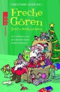 Freche Gören feiern Weihnachten: Das Schönste aus den beliebtesten Kinderbüchern;