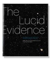 The Lucid Evidence: Fotografie aus der Sammlung des MMK