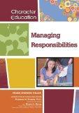 Managing Responsibilities (Character Education (Chelsea House))