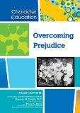 Overcoming Prejudice (Character Education (Chelsea House))