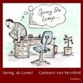 Spring, du Lump...: Cartoons von VerstAnd;