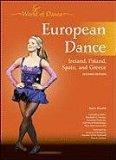 European Dance: Ireland, Poland, Spain, and Greece (World of Dance (Chelsea House Library))