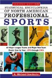 Statistical Encyclopedia of North American Professional Sports 4 Volumes: All Teams and Major Non-Team E;vents Year by Year, 1876 Through 2006: All ... Events Year by Year, 1876 Through 2006